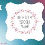 The Mystery Blogger Award: Dreimal hat's gekracht…